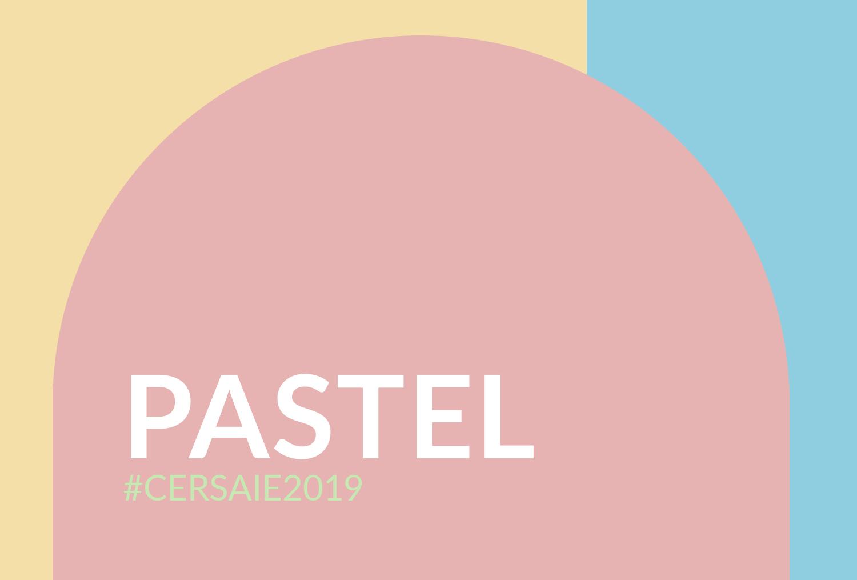 Pastel - Cersaie 2019